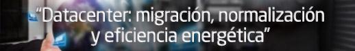 Datacenter: normalización y eficiencia energética